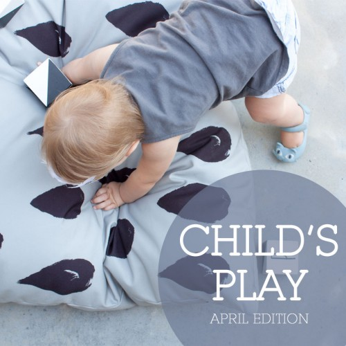 Child's Play – April Edition