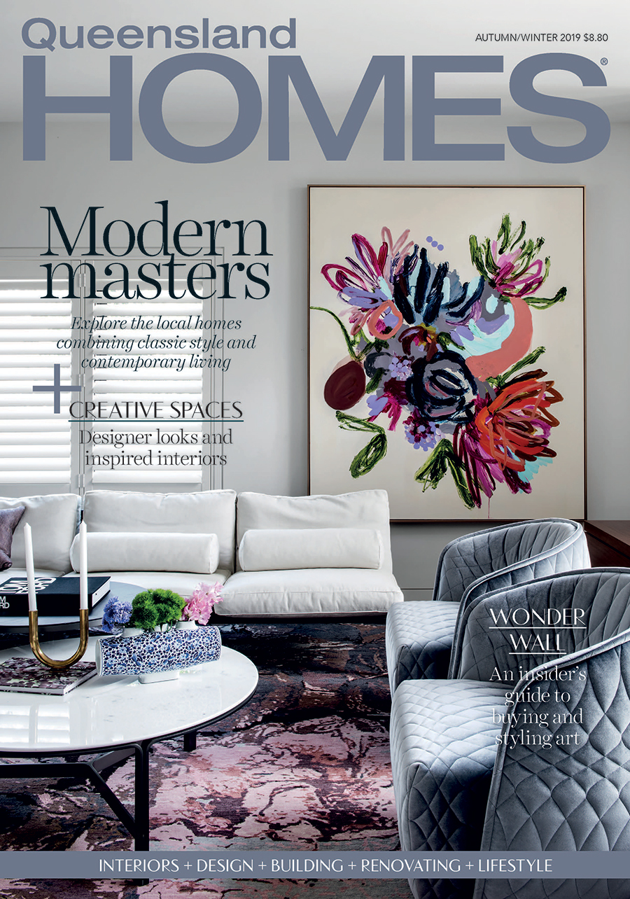 Autumn Winter 2019 issue Queensland Homes Magazine